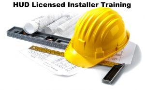 HUD Licensed Installer Training